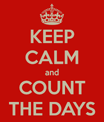 keep calm and count the days.png