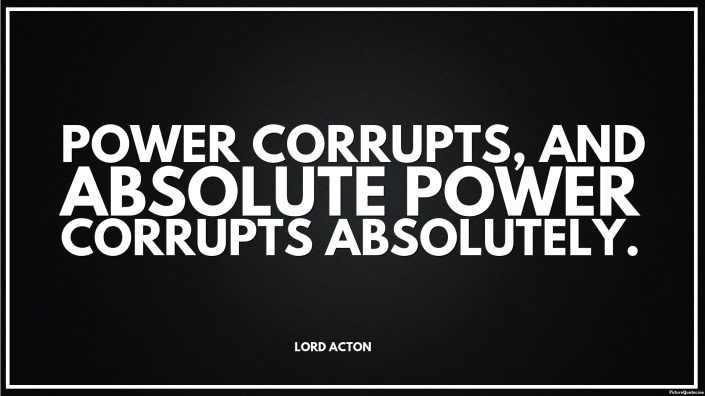 A-Problem-With-Politicians-Absolute-Power-Corrupts.jpg