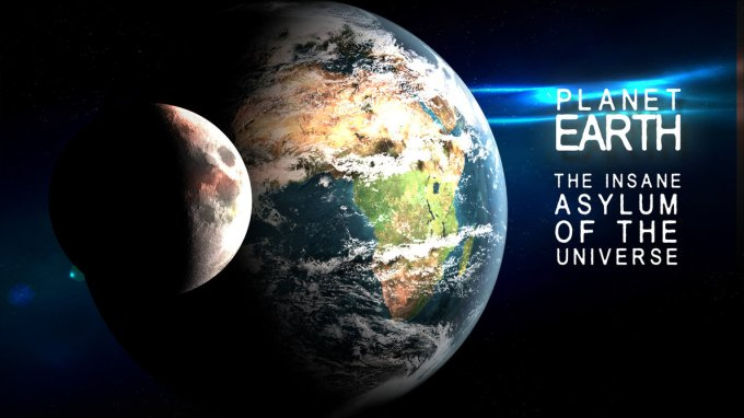earth_the_insane_asylum_of_the_universe_by_darklogicdesign-d6sexqq.jpg
